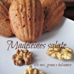 Madeleines salate alle noci, grana e balsamico