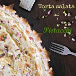 Torta salata ai pistacchi